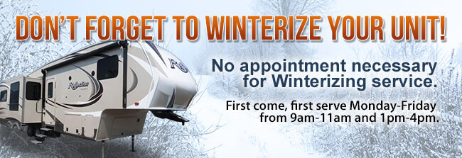 Winterization Service Available - no appointment necessary