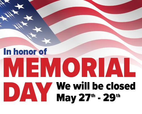 Closed Memorial Day 2017