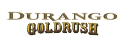 Durango Goldrush